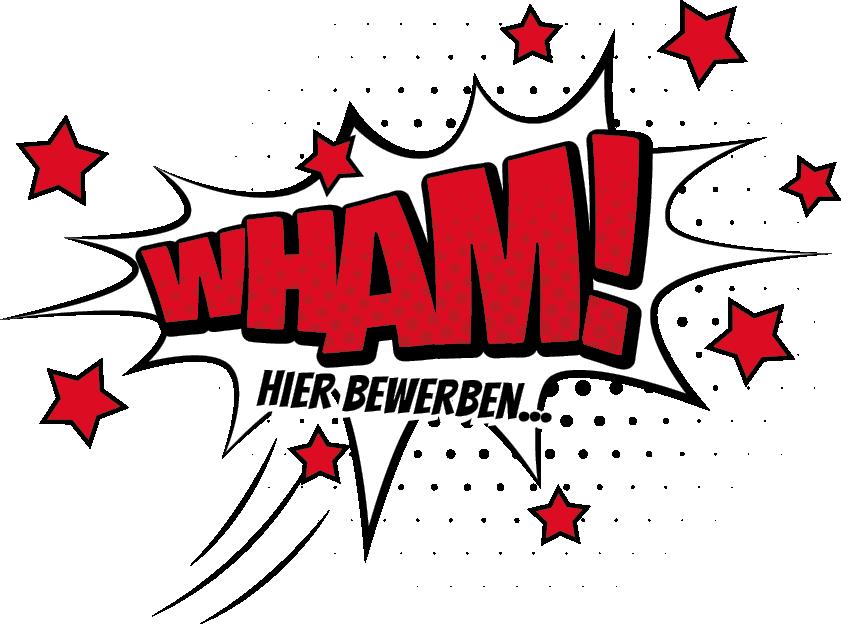 Wham - Hier Bewerben!